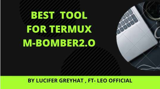 BEST HACKING TOOL YOU HAD EVER USED IN TERMUX | MASTER-BOMBER 2.O | LUCIFER GREYHAT