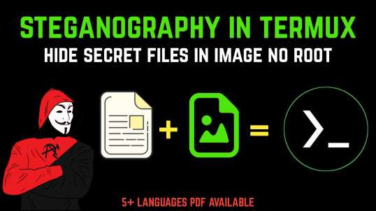 Steganography In Termux (No Root)   By Noob Hackers